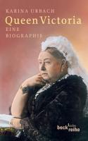 Queen Victoria: Eine Biografie