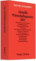 Aktuelle Wirtschaftsgesetze 2011: Rechtsstand: 12. Oktober 2010
