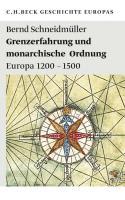 Grenzerfahrung und monarchische Ordnung: Europa 1200-1500