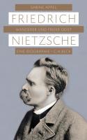 Friedrich Nietzsche: Wanderer und freier Geist