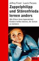 Zappelphilipp und Störenfrieda lernen anders: Wie Eltern ihren hyperaktiven Kindern helfen können, die Schule zu meistern (Beltz Taschenbuch / Ratgeber)