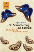 Ein Schmetterling aus Surinam: Die Kindheit der Maria Sibylla Merian