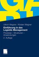 Einführung in das Logistik-Management: Prozesse - Strukturen - Anwendungen
