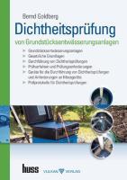 Dichtheitsprüfung von Grundstücksentwässerungsanlagen - Goldberg, Bernd