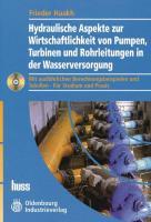 Hydraulische Aspekte zur Wirtschaftlichkeit von Pumpen, Turbinen und Rohrleitungen in der Wasserversorgung