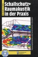 Schallschutz und Raumakustik in der Praxis: Planungsbeispiele und konstruktive Lösungen Mit CD-ROM