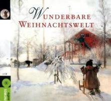Wunderbare Weihnachtswelt - Tucholsky, Kurt; Ringelnatz, Joachim; Rilke, Rainer Maria; Henry, O.; Eichendorff, Joseph von; Busch, Wilhelm; Brecht, Bertolt