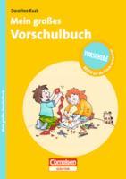 Vorschule - RICHTIG auf die Schule vorbereiten: Mein großes Vorschulbuch (Duden/Pelikan)