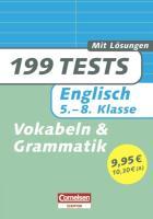 199 Tests. Englisch 5.-8. Klasse. Grammatik und Vokabeln (Cornelsen Scriptor - 199 Tests)