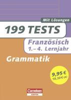 Französisch - Grammatik: 199 Tests. 1. - 4. Lernjahr