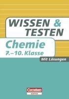 Wissen und Testen 7.-10. Schuljahr. Chemie