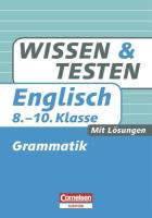 Wissen und Testen 8.-10. Schuljahr. Englisch Grammatik