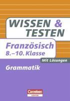 Wissen und Testen 8.-10. Schuljahr Französisch Grammatik: Buch mit Lösungen
