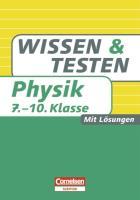 Wissen und Testen 7.-10. Schuljahr Physik: Buch mit Lösungen (Cornelsen Scriptor - Wissen und Testen)