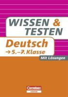 Wissen und Testen 5.-7. Schuljahr Deutsch: Buch mit Lösungen (Cornelsen Scriptor - Wissen und Testen)