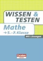Wissen und Testen 5.-7. Schuljahr Mathematik: Buch mit Lösungen (Cornelsen Scriptor - Wissen und Testen)