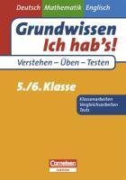Grundwissen - Ich hab's - Deutsch - Mathematik - Englisch 5./6. Schuljahr. Übungsbuch für Vergleichs- und Klassenarbeiten sowie Tests: Mit Lösungsteil (Cornelsen Scriptor - Grundwissen - Ich hab's!)