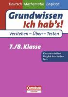 Grundwissen - Ich hab's - Deutsch - Mathematik - Englisch 7./8. Schuljahr. Übungsbuch für Vergleichs- und Klassenarbeiten sowie Tests: Mit Lösungsteil (Cornelsen Scriptor - Grundwissen - Ich hab's!)