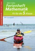 Fit für die 5. Klasse - Mathematik. Übungsheft mit Lösungsteil: Mein tolles Ferienheft (Cornelsen Scriptor - Mein tolles Ferienheft)
