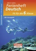 Fit für die 6. Klasse - Deutsch. Übungsheft mit Lösungsteil