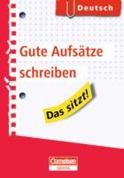 Das sitzt! Deutsch. Gute Aufsätze schreiben