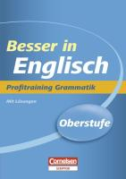 Besser in der Sekundarstufe II Englisch. Profitraining Grammatik: Übungsbuch mit Lösungsteil