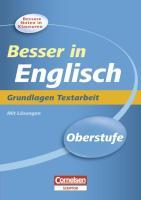 Besser in der Sekundarstufe II  Englisch. Grundlagen Textarbeit: Übungsbuch mit Lösungsteil