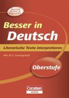 Besser in der Sekundarstufe II Deutsch. Literarische Texte interpretieren (Neubearbeitung): Übungsbuch mit separatem Lösungsheft (28 S.)