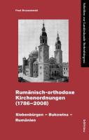 Rumänisch-orthodoxe Kirchenordnungen 1786-2008