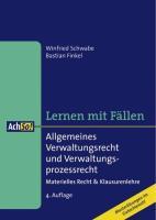 Allgemeines Verwaltungsrecht und Verwaltungsprozessrecht: Materielles Recht & Klausurenlehre / Musterlösungen im Gutachtenstil