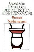 Dehio - Handbuch der deutschen Kunstdenkmaler / Bremen, Niedersachsen Georg Dehio Author