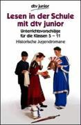 Lesen in der Schule mit dtv-junior. Historische Jugendromane.