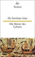 zweisprachig: De brevitate vitae - Die Kürze des Lebens