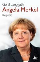 Angela Merkel: Biografie (dtv Fortsetzungsnummer 50, Band 34627)