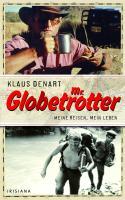 Mr. Globetrotter: Meine Reisen, mein Leben