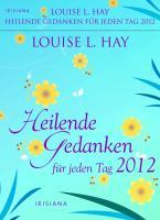 Heilende Gedanken für jeden Tag 2012
