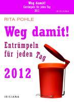 Weg damit! 2012: Entrümpeln für jeden Tag