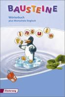BAUSTEINE: Wörterbuch plus Wortschatz Englisch (BAUSTEINE Wörterbuch: Grund- und Lernwortschatz für Klasse 1-4 - Ausgabe 2010)