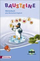 BAUSTEINE Wörterbuch / Grund- und Lernwortschatz für Klasse 1-4 - Ausgabe 2010: BAUSTEINE: Wörterbuch plus Wortschatz Englisch mit Lernsoftware