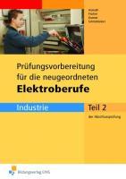 Prüfungsvorbereitungen / Elektroberufe: Prüfungsvorbereitung für die neugeordneten Elektroberufe Abschlussprüfung Teil 2 (Industrie) . Arbeitsbuch (Lernmaterialien)