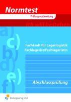 Normtest Fachkraft für Lagerlogistik, Fachlagerist/Fachlageristin: Abschlussprüfung: Arbeitsheft