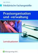 Praxisorganisation und -verwaltung. Arbeitsheft: Lernsituationen