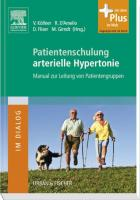 Patientenschulung Arterielle Hypertonie: Manual zur Leitung von Patientengruppen - mit Zugang zum Elsevier-Portal