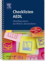 Checklisten Altenpflege: Planen, durchführen, dokumentieren mit den AEDL