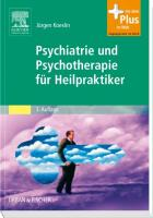 Psychiatrie und Psychotherapie für Heilpraktiker: Mit Zugang zum Elsevier-Portal