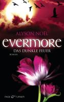 Evermore, 4: Das dunkle Feuer - Roman