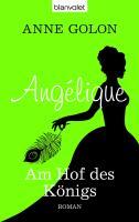 Angélique - Am Hof des Königs: Roman