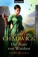 Die Rose von Windsor: Historischer Roman
