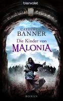 Die Kinder von Malonia: Roman