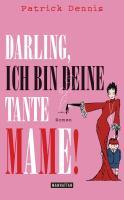 Darling, ich bin deine Tante Mame!: Roman
